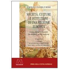 Società, culture e istituzioni di una regione europea. L'area alpina occidentale fra Medioevo ed Età moderna