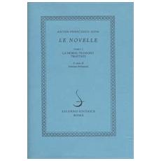 Novelle (Le) . Vol. 1: La moral filosofia. I trattati.