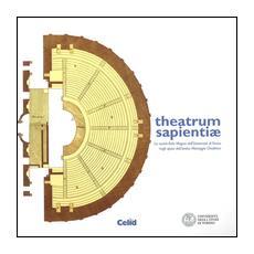 Theatrum sapientiae. La nuova aula magna dell'Universit� di Torino negli spazi dell'Antico Maneggio Chiablese