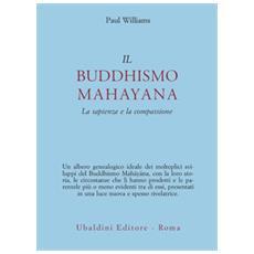 Il buddhismo mahayana. La sapienza e la compassione