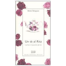 Un tè al Ritz. L'arte e il piacere del tè