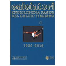 Calciatori. Enciclopedia Panini del calcio italiano. Con Indice. Vol. 14: 2010-2012.