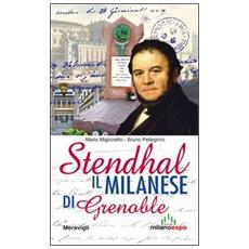 Stendhal. Il milanese di Grenoble