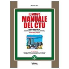 Il nuovo manuale del CTU. Con CD-ROM