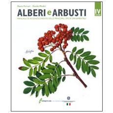 Alberi e arbusti. Manuale di riconoscimento delle principali specie ornamentali