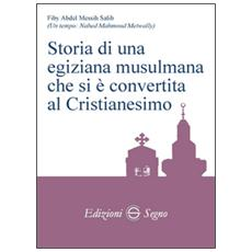 Storia di una egiziana musulmana che si è convertita al cristianesimo
