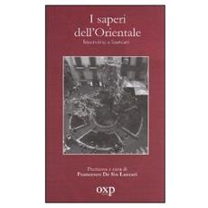 De Sio Lazzari, Francesco. - I Saperi Dell'Orientale. Interviste Ai Laureati.