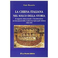 La chiesa italiana nel solco della storia. Il rapporto Chiesa-mondo e l'inculturazione nei documenti della Cei (1966-1999)