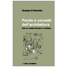 Parole e concetti dell'architettura. Note sui caratteri tipologici e morfologici