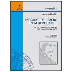 Paesaggi del sacro in Albert Camus. Oltre l'immanenza tragica e la trascendenza muta