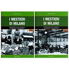 I mestieri di Milano. Inventario della memoria. Ottocento-Novecento