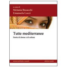 Tutte mediterranee. Storie di donne e di culture