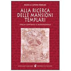 Alla ricerca delle mansioni templari. Italia centrale e meridionale