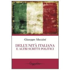 Dell'unità italiana e altri scritti politici