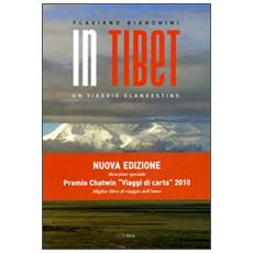 In Tibet. Un viaggio clandestino