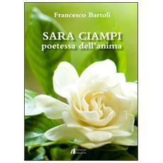 Sara Ciampi. Poetessa dell'anima