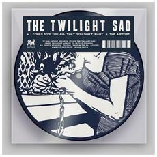 "Twilight Sad - I Could Give You All. . (7"")"