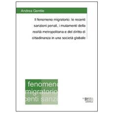 Il fenomeno migratorio. Le recenti sanzioni penali, i mutamenti della realtà metropolitana e del diritto di cittadinanza in una società legale