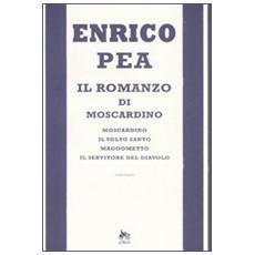 Il romanzo di Moscardino: MoscardinoIl volto santoMagoomettoIl servitore del diavolo
