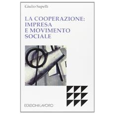 Cooperazione: impresa e movimento sociale (La)