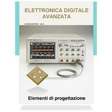 Manuale Su Cd-Rom Elettronica Digitale Avanzata - Elementi Di Progettazione