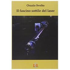 Il fascino sottile del laser