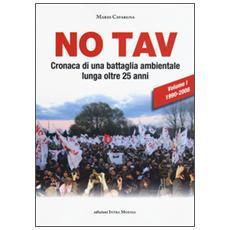 No TAV. Cronaca di una battaglia ambientale lunga oltre 25 anni. Vol. 1: 1990-2008.
