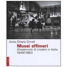 Musei effimeri. Allestimenti di mostre in Italia (1949-1963)