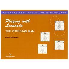 Playing with Leonardo. The vitruvian man