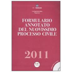 Formulario annotato del nuovissimo processo civile 2011. Con CD-ROM