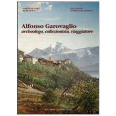 Alfonso Garovaglio. Archeologo, collezionista, viaggiatore