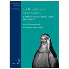 La rivoluzione in convento. Le «Memorie» di Anna Vittoria Dolara (secc. XVIII-XIX)
