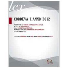 Correva l'anno 2012. Modifiche al codice di procedura civile, alla c. d. legge Pinto, alla legge fallimentare
