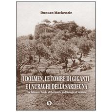 I dolmen, le tombe di giganti e i nuraghi della Sardegna. Ediz. italiana e inglese