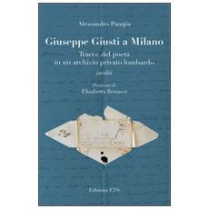 Giuseppe Giusti a Milano. Tracce del poeta in un archivio privato lombardo