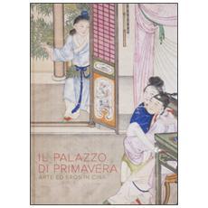 Palazzo di primavera. Arte ed eros in Cina (Il)