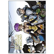 Drizzit. 10 eroi e 1/2 per salvare il Regno