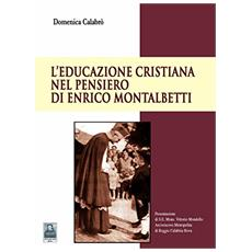 L'educazione cristiana nel pensiero di Enrico Montalbetti