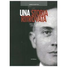 Una storia ritrovata. Felice Metteo (1885-1962)