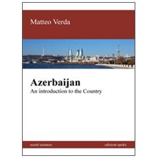 Azerbaijan. An introduction to the country