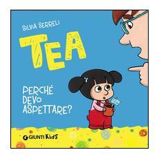 Silvia Serreli - Tea - Perché Devo Aspettare?