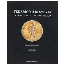 Federico II. Imperatore e re di Sicilia