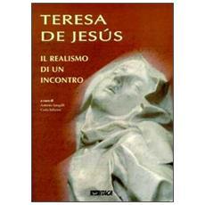 Teresa de Jesús. Il realismo di un incontro