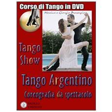 Tango show. Coreografia da spettacolo. Con DVD