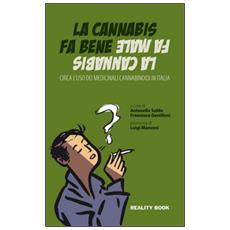 La cannabis fa bene la cannabis fa male. Circa l'uso dei medicinali cannabinoidi in Italia