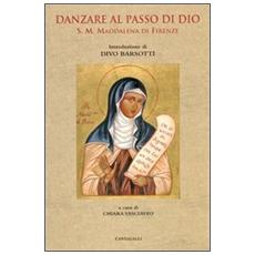 Danzare al passo di Dio. S. M. Maddalena di Firenze