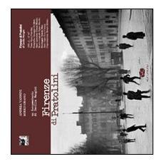 Firenze di Pratolini. Un documentario di Cecilia Mangini. Con DVD