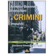 Annette Brennet: rivelazioni di crimini impuniti
