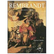 Rembrandt. Fra luci e ombre