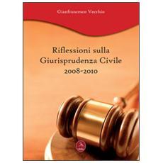Riflessioni sulla giurisprudenza civile 2008-2010